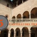 5 cose sui castelli